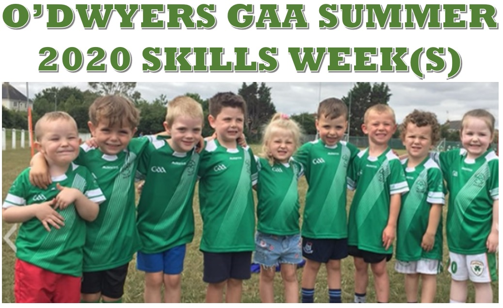 SAVE THE DATE: O'Dwyers GAA Summer 2020 Skills Weeks(s)